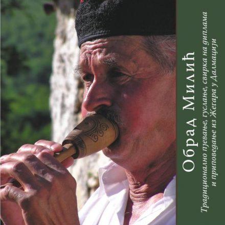 Obrad Milić: Tradicionalno pjevanje, guslanje, svirka na diplama i pripovedanje iz Žegara u Dalmaciji (2015)