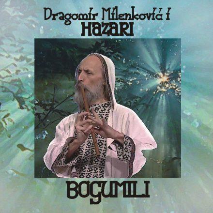 Dragomir Milenković i Hazari – Bogumili (2013)