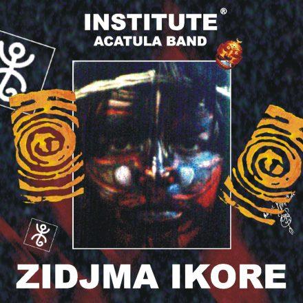 Institute Acatula Band – Zidjma Ikore (2014)