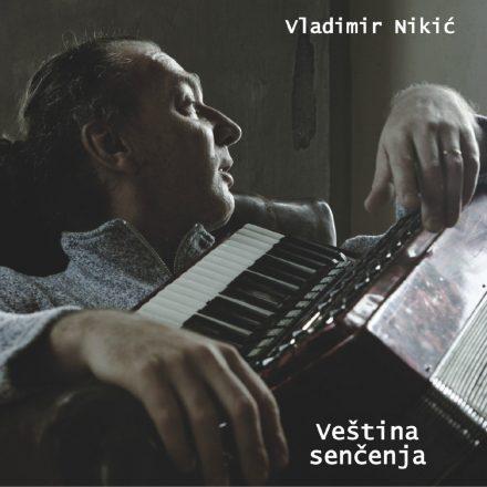 Vladimir Nikić – Veština senčenja (2013)
