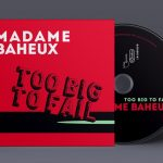 Madame Baheux – Too Big To Fail – Lotus Records (2018)