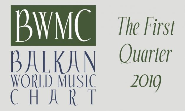 Balkan World Music Chart – The First Quarter 2019