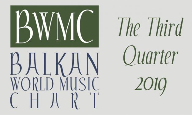 Balkan World Music Chart – The Third Quarter 2019