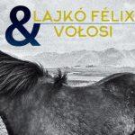 Lajkó Félix & VOŁOSI – Lajkó Félix & VOŁOSI – FONÓ BUDAI ZENEHÁZ (2019)